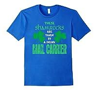 Shamrocks Taken By Drunk Mail Carrier St Patrick Gift Premium T-shirt Royal Blue