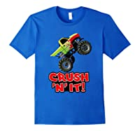 Crush N It For And Shirts Royal Blue