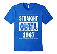 Straight Outta 1967 Funny 50th Birthday Gift Shirts Royal Blue
