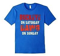 Buckeye On Saturday Dawg On Sunday Funny Gift Cleveland Ohio Shirts Royal Blue