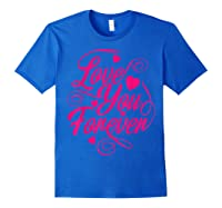 Love You Forever Shirts Royal Blue