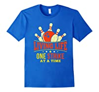 Living Life One Strike At A Time Bowlers Gift Shirts Royal Blue