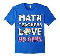 Math Teas Love Brains - Zombie Halloween T-shirt Royal Blue