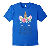 Unicorn Dad Of The Birthday Girl Matching Party Shirts Royal Blue