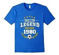 Soccer Legend Since 1980 Birthday Gift Futbol Shirts Royal Blue