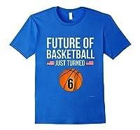 6th Birthday Basketball T Shirt 6 Year Old Birthday Gift Royal Blue