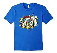 Super Gigi Comic Style Family Gift For Your Grandma Shirts Royal Blue