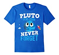 Pluto Never Forge Astronomy Science Space Geek Shirts Royal Blue