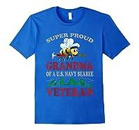 Super Proud Grandma Of A U.s. Navy Seabee Iraq Veteran T-shirt Royal Blue