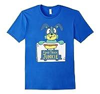 Food Truck Junkie Funny Cartoon Dog Shirts Royal Blue