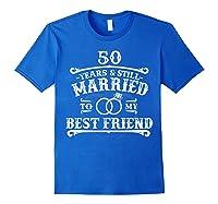 50th Wedding Anniversary For Husbandwife Shirts Royal Blue
