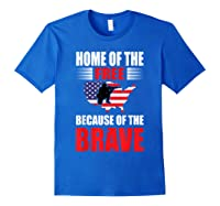 Home Of The Free Because Of The Brave T-shirt Royal Blue