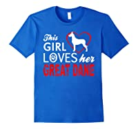 Cute This Girl Loves Her Great Dane Dog Lover T-shirt Royal Blue
