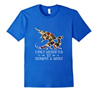 Easily Distracted By Dragons And Books Funny Dragon Shirts Royal Blue