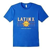 Latinx Heritage Month For Hispanics Latinos Shirts Royal Blue