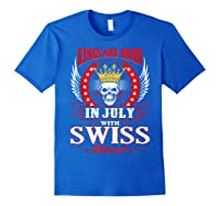 Kings Are Born In July With Swiss Blood Shirts Royal Blue