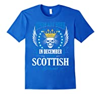 Kings Are Born In December With Scottish Blood Shirts Royal Blue
