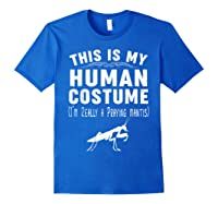 This Is My Halloween Costume I'm Realy Praying Mantis Shirts Royal Blue