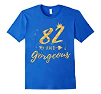 82nd Birthday Party Gift For , 82 And Gorgeous Shirts Royal Blue