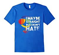 I May Be Straight But I Dont Hate Maybe Lgbt Csd Gay Pride T-shirt Royal Blue