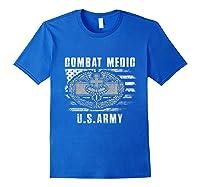 Combat Medic Us Army Flag America 4th July Shirts Royal Blue