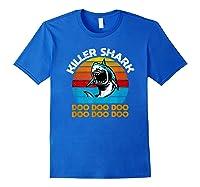 Killer Shark Funny Meme Shirts Royal Blue