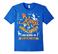 Kings Of Halloween Are Born In November Birthday Costume Shirts Royal Blue