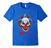 Don't Ya Like Clowns? Scary Horror Clown Halloween Costume T-shirt Royal Blue