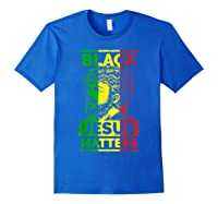 Black Jesus Matters Black History African Colors T-shirt Royal Blue