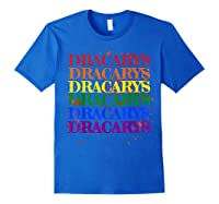 Dracarys Dragon Lovers Rainbow Lgbt Flag Gay Pride Lesbian T-shirt Royal Blue