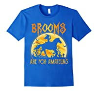 Halloween Brooms Are For Amateurs Horse Riding Shirts Royal Blue
