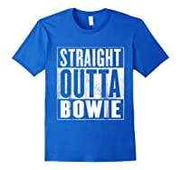 Bowie Straight Outta Bowie Shirts Royal Blue