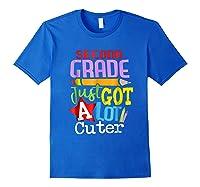 Second Grade Just Got A Lot Cuter Back To School T-shirt Royal Blue