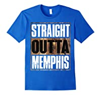 Straight Outta Memphis Tennessee Funny Gift Shirts Royal Blue