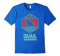Quail Whisperer Retro Vintage 80s Retrowave Gift Shirts Royal Blue
