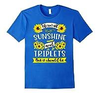 Sunshine And Triplets Funny Triplets Mom Grandma Shirts Royal Blue