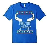 Feel The Joy Ugly Christmas Sweater Funny Slutty Boobs T-shirt Royal Blue