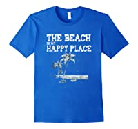 The Beach Is My Happy Place Summer Vacation Gift Shirts Royal Blue
