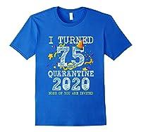 Turned 75 In Quarantine Cute 75th Birthday Gift Shirts Royal Blue