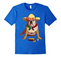 Funny Cinco De Mayo Mexican Bulldog T Shirt Royal Blue