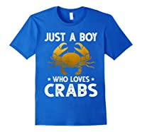 Just A Boy Who Loves Crabs Cute Animals Lovers Shirts Royal Blue
