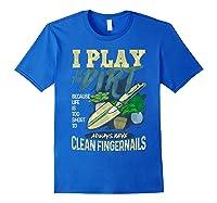 Gardener Pun Play In The Dirt Gardening T-shirt Royal Blue