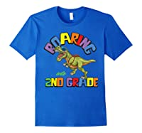 T Rex Back To School Roaring Into 2nd Grade Gift Shirts Royal Blue