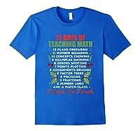12 Days Of Teaching Math Christmas Math Tea T-shirt Royal Blue