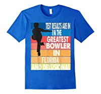 The Greatest Bowler In Florida Bowling Shirts Royal Blue