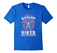 Proud Biker\\\'s Wife Forget A Knight In Shining Armor T Shirt T-shirt Royal Blue