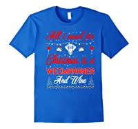All I Want For Christmas Weimaraner And Wine Gift Premium T-shirt Royal Blue
