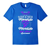 Wear Purple For My Godfather Cystic Fibrosis Support Shirts Royal Blue