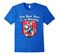 Ren Faire T-shirt Just Here For The Jousting Medieval Tee Royal Blue