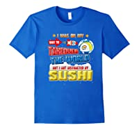 On My Way To Takeover The World But I Got Distracted Sushi Premium T-shirt Royal Blue